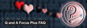 Q and A Focus Plus FAQ