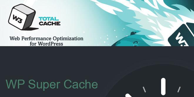 W3 Total Cache или WP Super Cache?